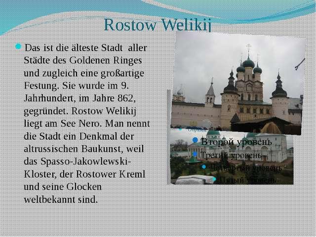 Rostow Welikij Das ist die älteste Stadt aller Städte des Goldenen Ringes und...