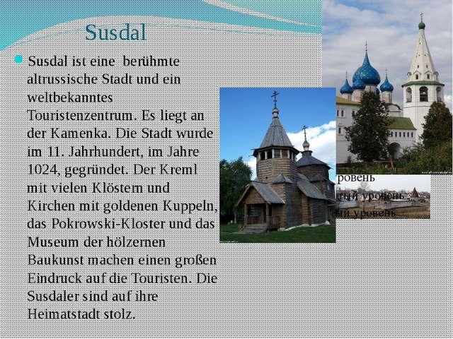 Susdal Susdal ist eine berühmte altrussische Stadt und ein weltbekanntes Tour...