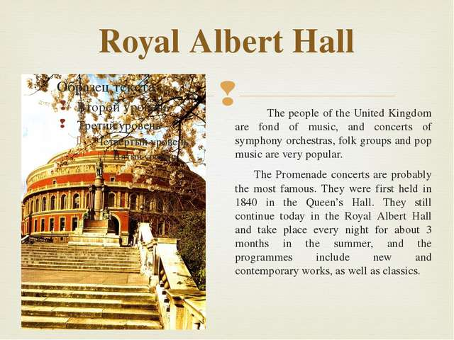 Royal Albert Hall The people of the United Kingdom are fond of music, and con...