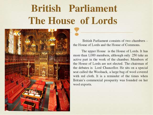 British Parliament The House of Lords British Parliament consists of two cham...