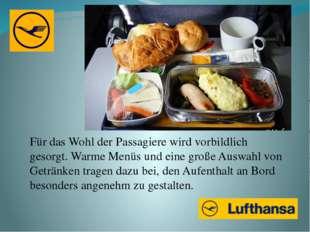 Für das Wohl der Passagiere wird vorbildlich gesorgt. Warme Menüs und eine gr