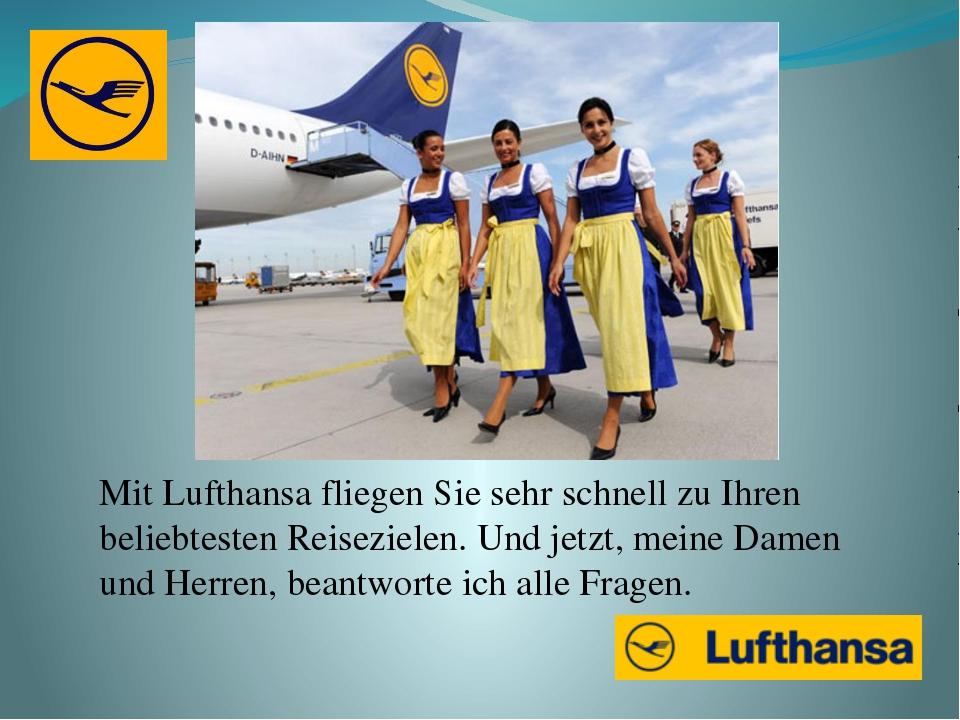 Mit Lufthansa fliegen Sie sehr schnell zu Ihren beliebtesten Reisezielen. Und...