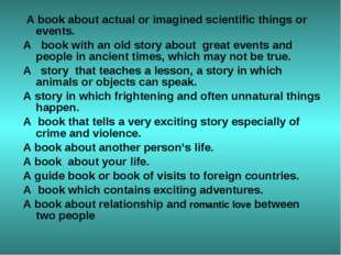 A book about actual or imagined scientific things or events. A book with an