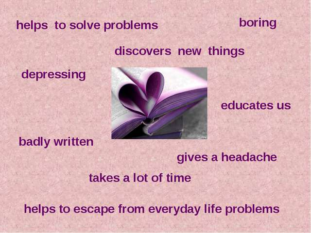 discovers new  things educates us helps to solve problems helps to escape fro...