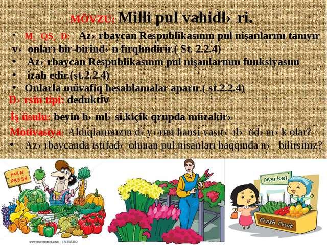 MÖVZU: Milli pul vahidləri. MƏQSƏD: Azərbaycan Respublikasının pul nişanların...