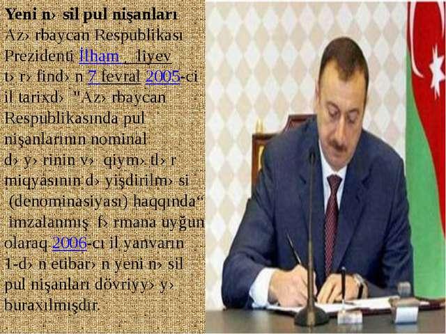 Yeni nəsil pul nişanları Azərbaycan Respublikası Prezidentiİlham Əliyev tər...