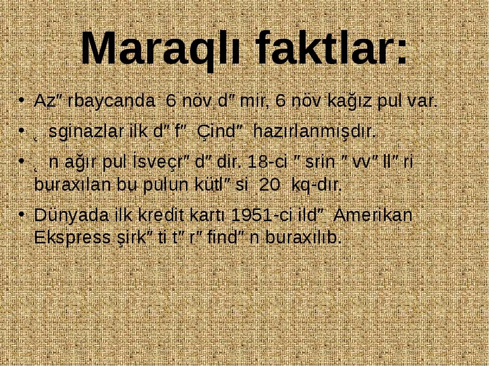 Maraqlı faktlar: Azərbaycanda 6 növ dəmir, 6 növ kağız pul var. Əsginazlar il...