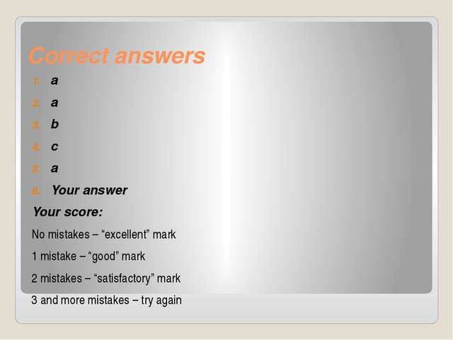 "Correct answers a a b c a Your answer Your score: No mistakes – ""excellent"" m..."