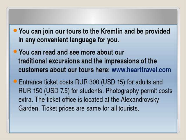 Information You can join our tours to the Kremlin and be provided in any conv...