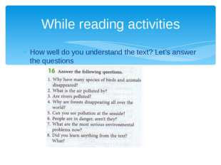 How well do you understand the text? Let's answer the questions While reading