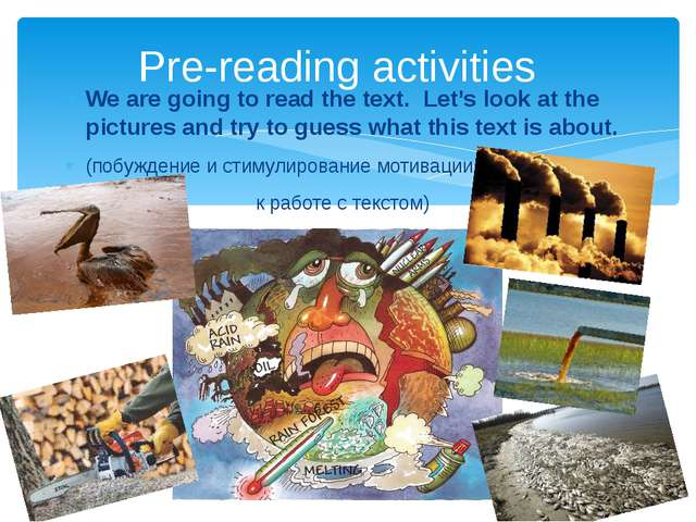 We are going to read the text. Let's look at the pictures and try to guess wh...