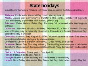 State holidays In addition to the federal holidays, individual states observe