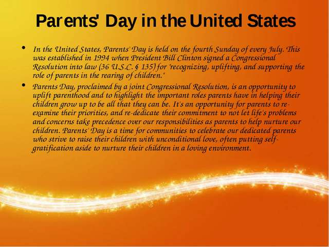 Parents' Day in the United States In the United States, Parents' Day is held...