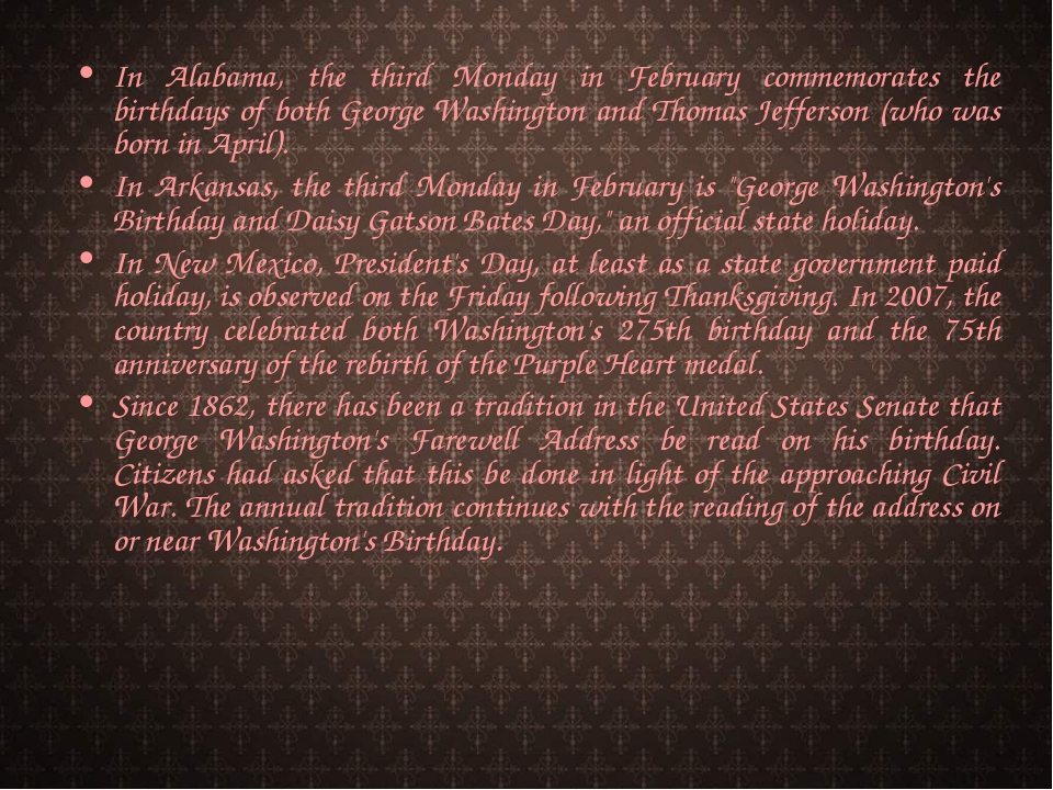 In Alabama, the third Monday in February commemorates the birthdays of both G...