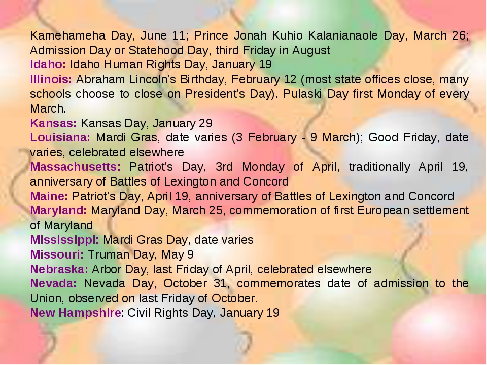 Kamehameha Day, June 11; Prince Jonah Kuhio Kalanianaole Day, March 26; Admi...