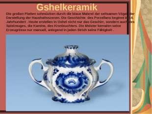 Gshelkeramik Die großen Platten schmücken durch die blaue Malerei der seltsam