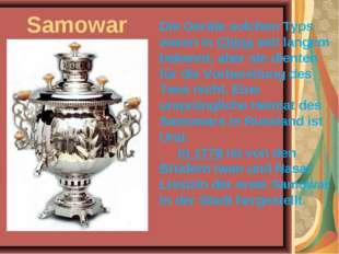 Samowar Die Geräte solchen Typs waren in China seit langem bekannt, aber sie