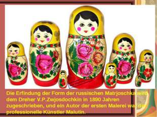 Die Erfindung der Form der russischen Matrjoschka wird dem Dreher V.P.Zwjosdo