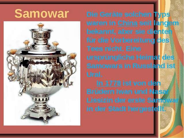 Samowar Die Geräte solchen Typs waren in China seit langem bekannt, aber sie...