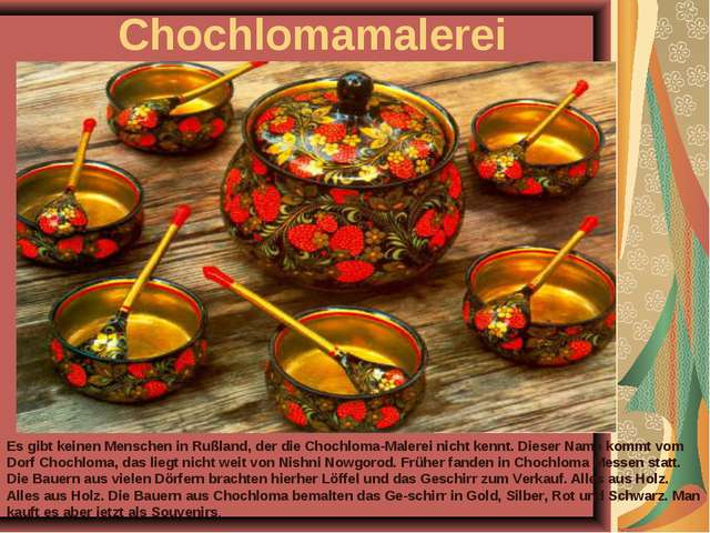 Chochlomamalerei Es gibt keinen Menschen in Rußland, der die Chochloma-Malere...