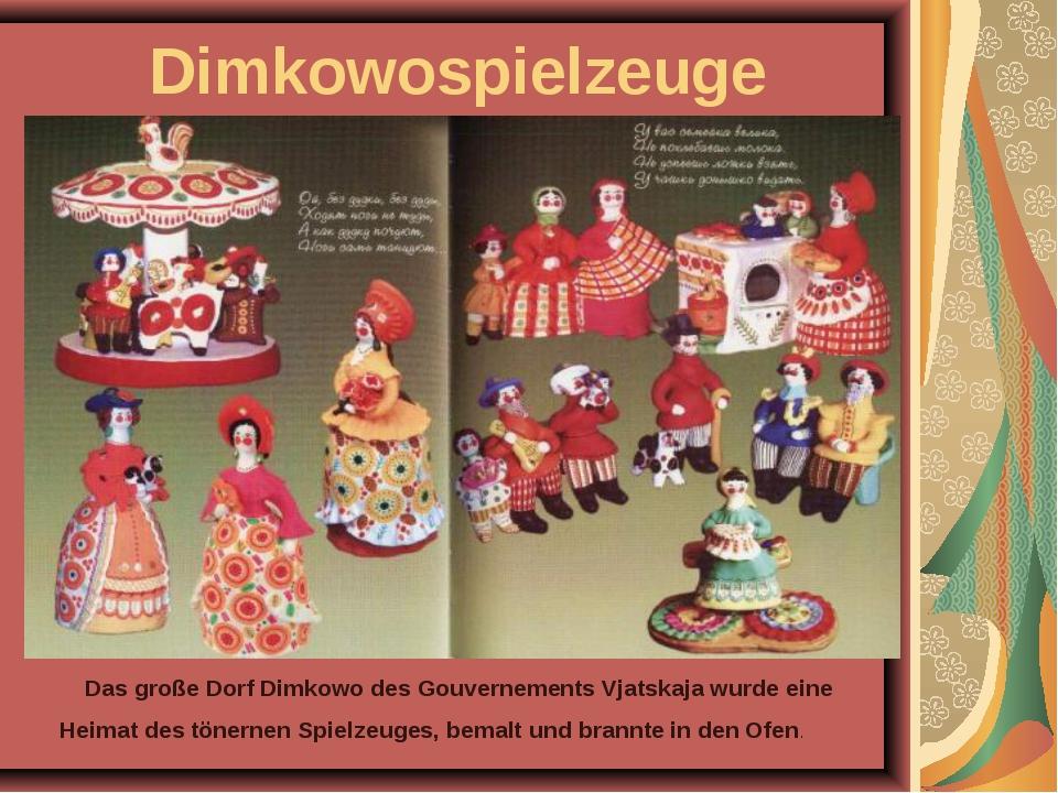 Dimkowospielzeuge Das große Dorf Dimkowo des Gouvernements Vjatskaja wurde ei...