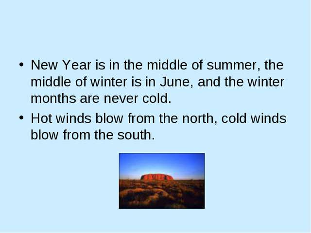 New Year is in the middle of summer, the middle of winter is in June, and the...
