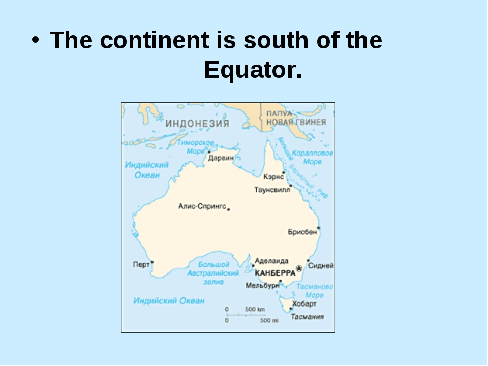 The continent is south of the Equator.