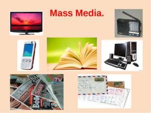 Mass Media.
