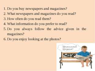 Do you buy newspapers and magazines? What newspapers and magazines do you rea