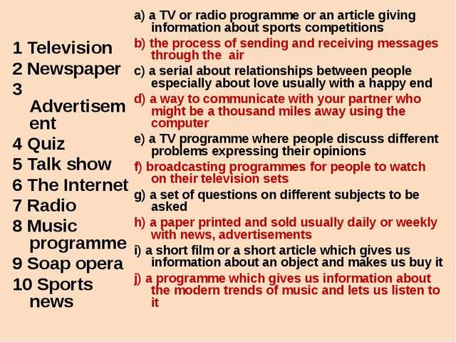 1 Television 2 Newspaper 3 Advertisement 4 Quiz 5 Talk show 6 The Internet 7...