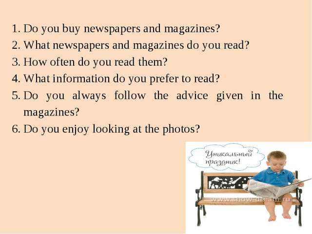 Do you buy newspapers and magazines? What newspapers and magazines do you rea...