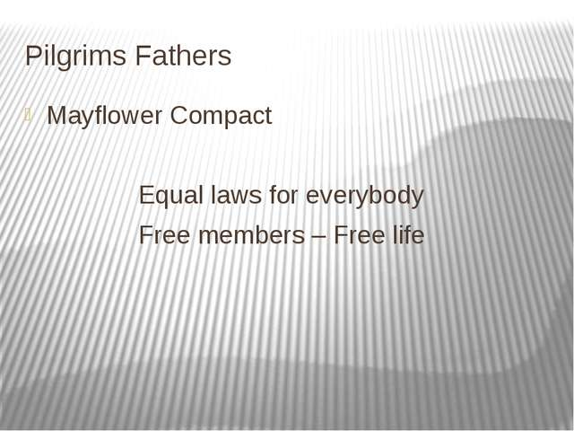 Pilgrims Fathers Mayflower Compact Equal laws for everybody Free members – Fr...