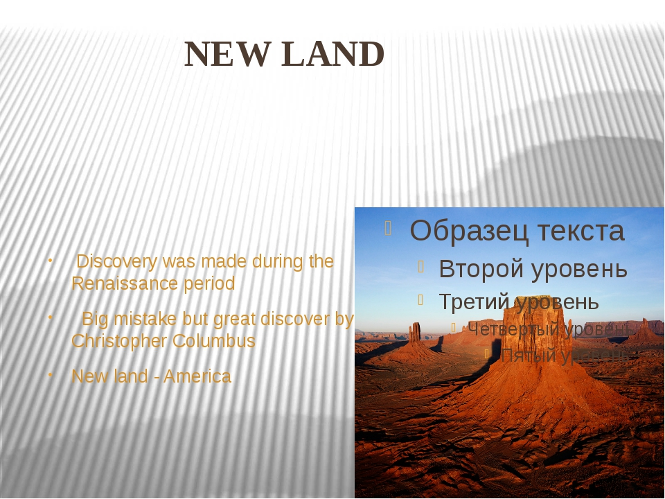 NEW LAND Discovery was made during the Renaissance period Big mistake but gre...
