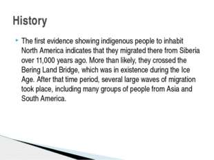 The first evidence showing indigenous people to inhabit North America indicat