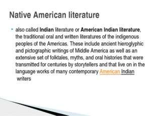 also calledIndian literatureorAmerican Indian literature, the traditional