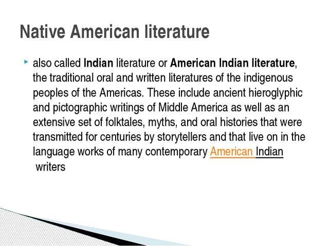 also calledIndian literatureorAmerican Indian literature, the traditional...