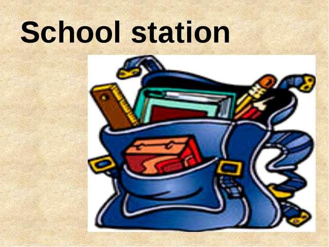 School station