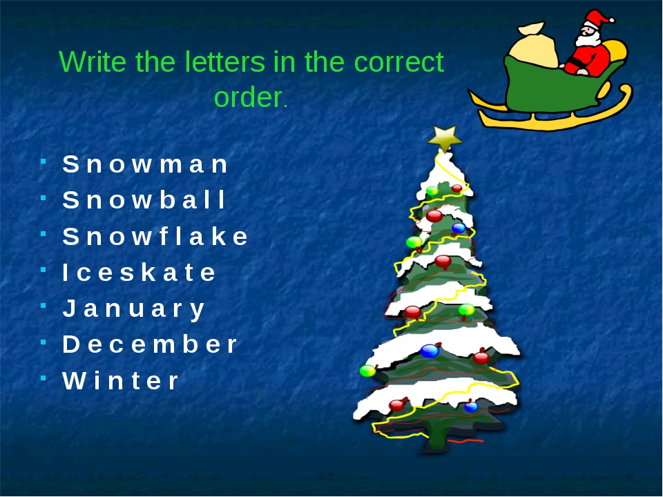 Write the letters in the correct order. S n o w m a n S n o w b a l l S n o...
