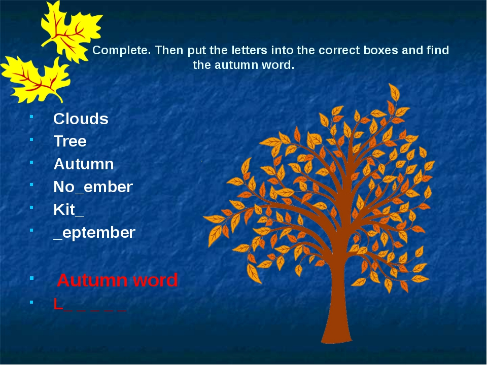 Complete. Then put the letters into the correct boxes and find the autumn wo...