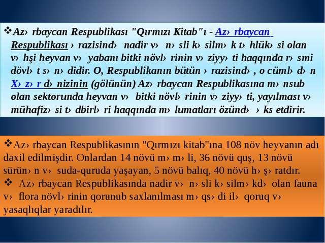 """Azərbaycan Respublikası """"Qırmızı Kitab""""ı-Azərbaycan Respublikasıərazisində..."""