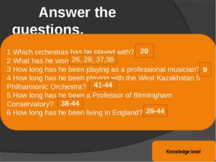 Answer the questions. Knowledge level 1 Which orchestras has he played with?