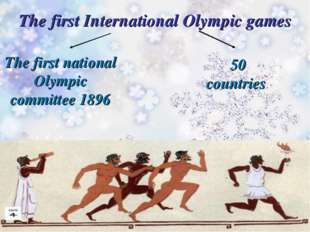 The first International Olympic games The first national Olympic committee 18