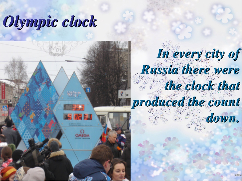 Olympic clock In every city of Russia there were the clock that produced the...