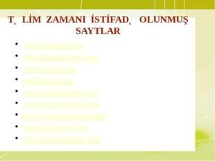 TƏLİM ZAMANI İSTİFADƏ OLUNMUŞ SAYTLAR www.screenr.com http://ru.calameo.com/