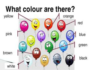 What colour are there? black blue green white yellow pink red brown orange