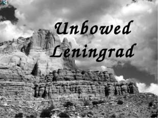 Unbowed Leningrad