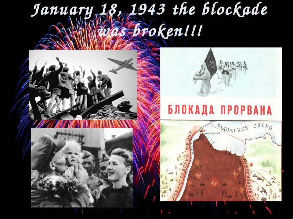 January 18, 1943 the blockade was broken!!!