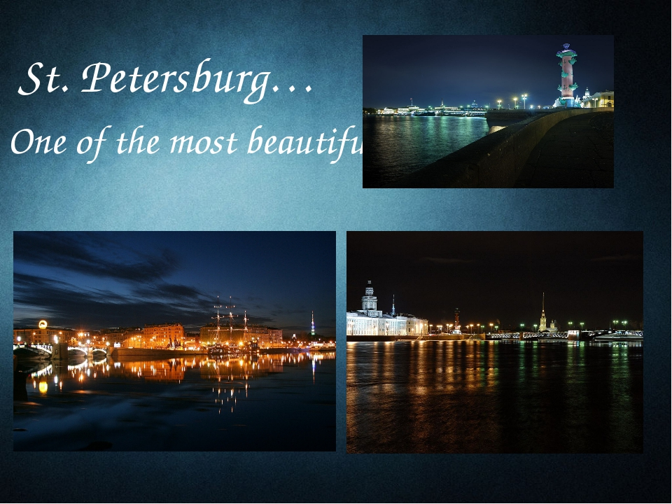 St. Petersburg… One of the most beautiful cities in the world…
