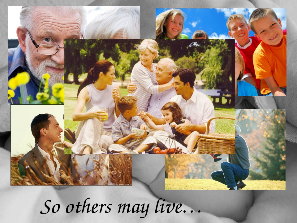 So others may live…