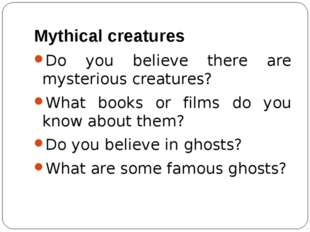 Mythical creatures Do you believe there are mysterious creatures? What books
